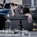 Saturday night palsy (radial nerve compression)